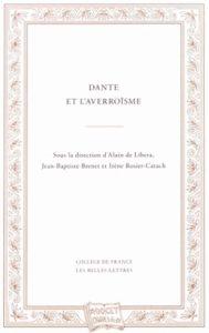 Dante_et_laverroisme_Alain_de_Libera_Jean-Baptiste_Brenet_Irene_Rosier-Catach